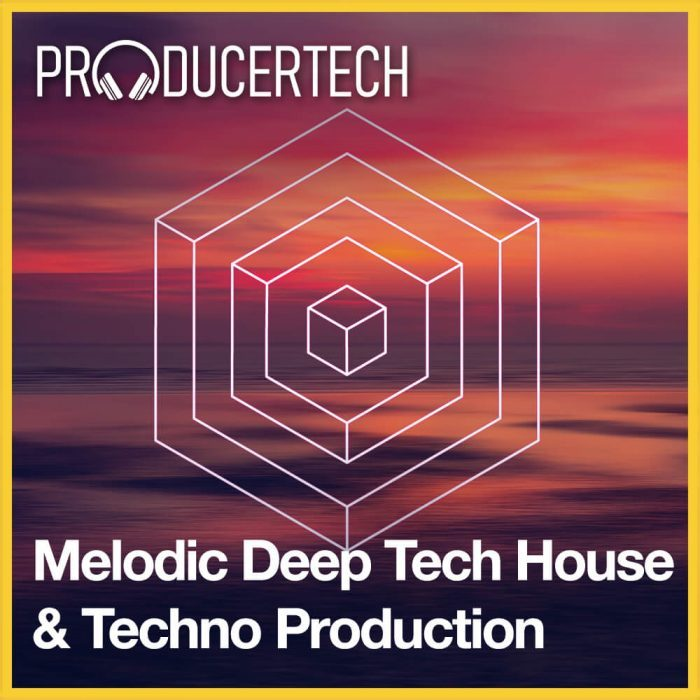 Producertech Melodic Deep Tech House & Techno Production