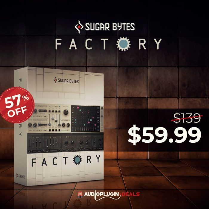 Audio Plugin Deals Factory by Sugar Bytes