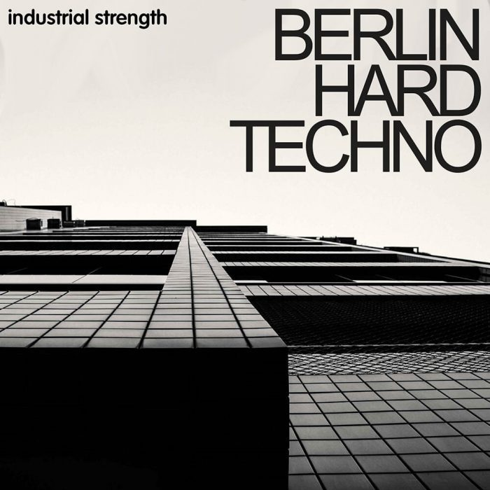 Industrial Strength Berlin Hard Techno