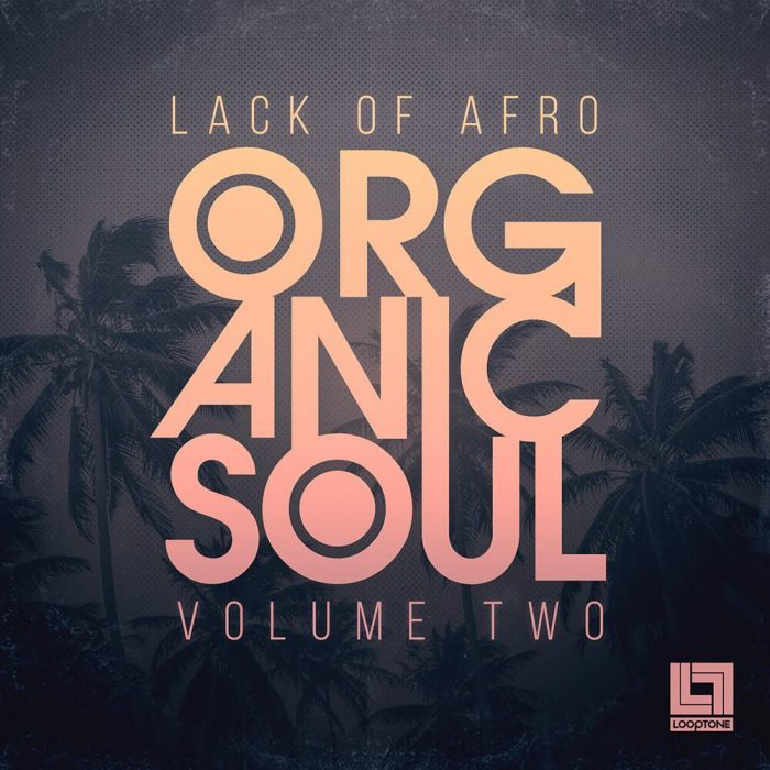 Looptone releases Organic Soul Vol 2 sample pack by Lack of Afro