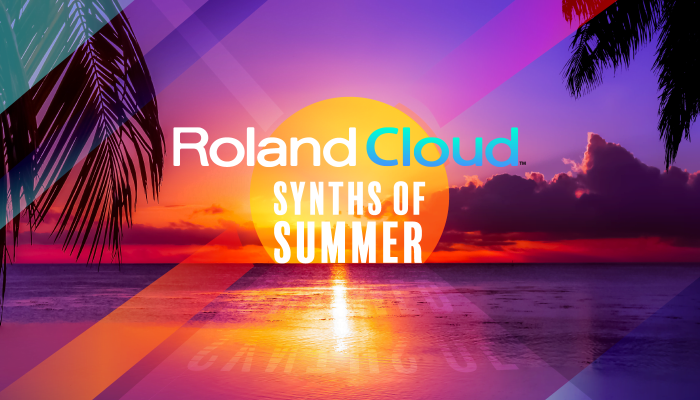 Roland Cloud Synths of Summer