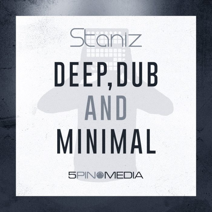 5Pin Media Staniz Deep Dub and Minimal