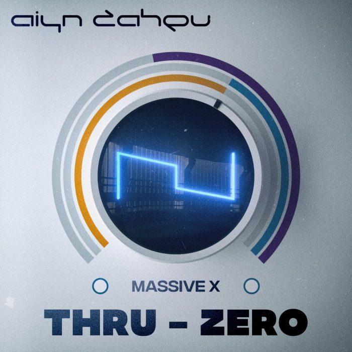 Aiyn Zahev Thru Zero for Massive X