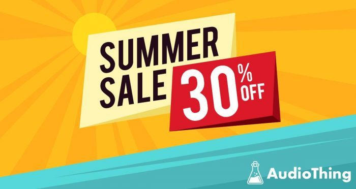 AudioThing Summer Sale 30 OFF