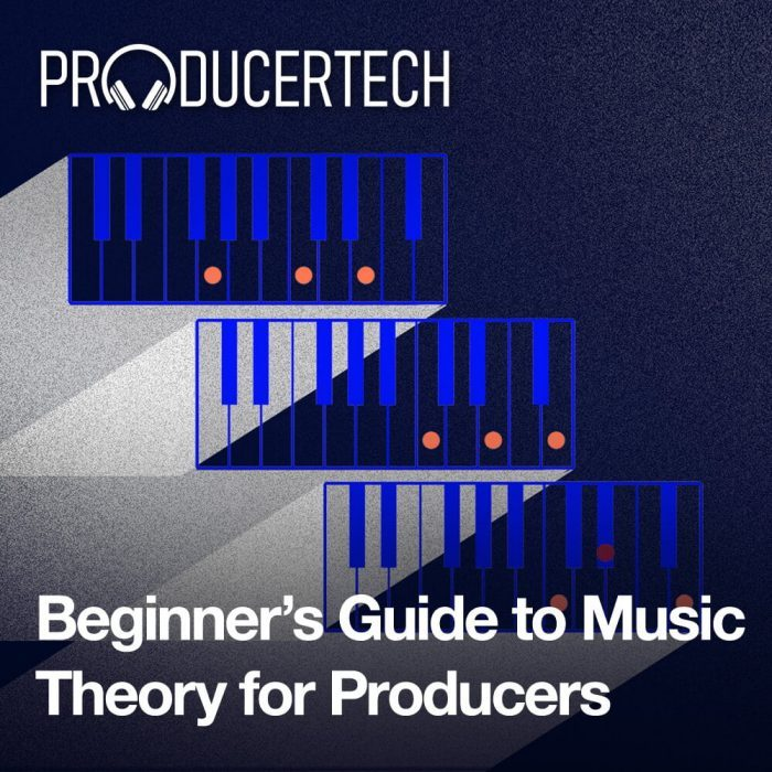 Producertech Beginner's Guide to Music Theory for Producers