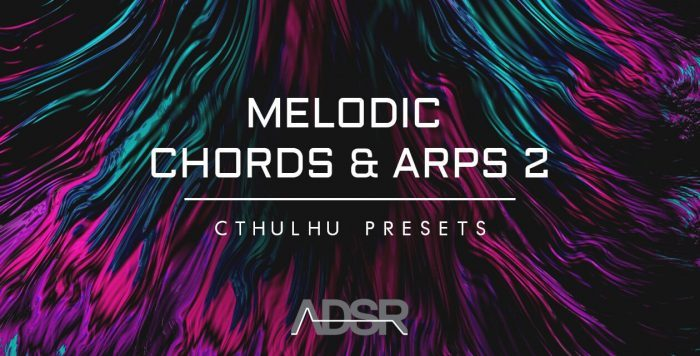 ADSR Sounds Melodic Chords Arps 2 Cthulhu
