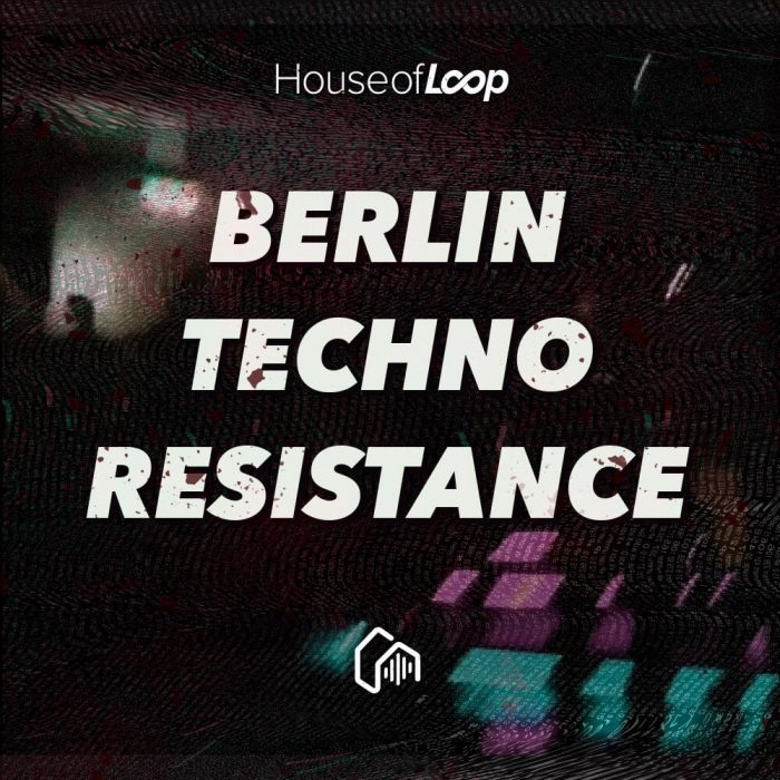 House of Loop Berlin Techno Resistance