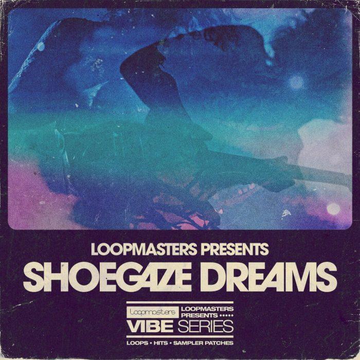 Loopmasters Shoegaze Dreams