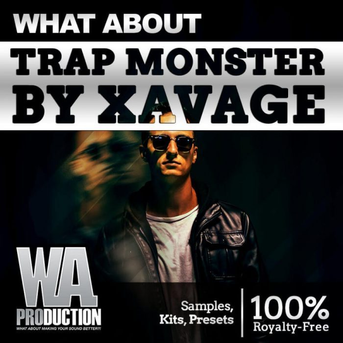 WA Production Trap Monster by Xavage