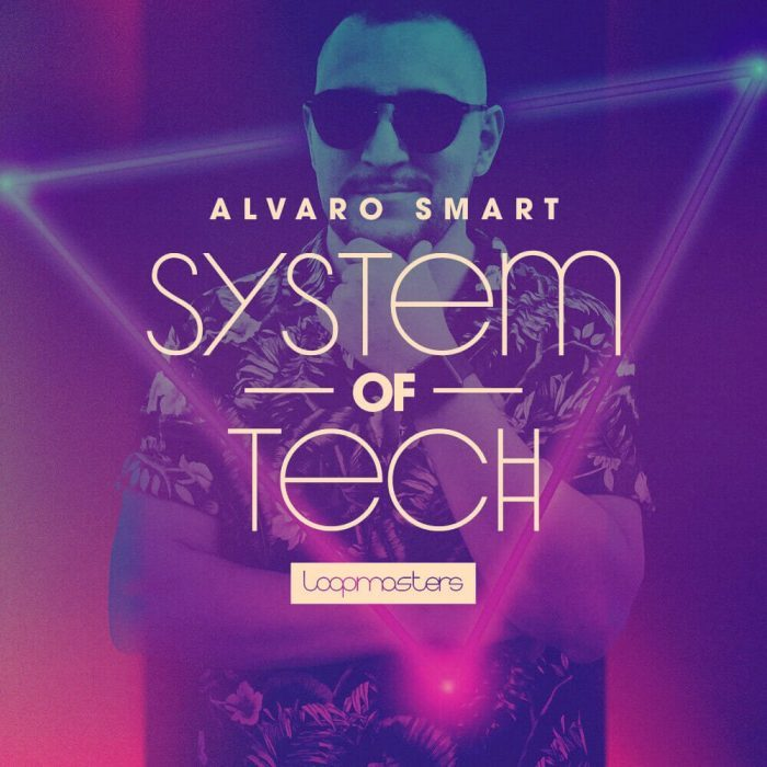Loopmasters Alvaro Smart System of Tech
