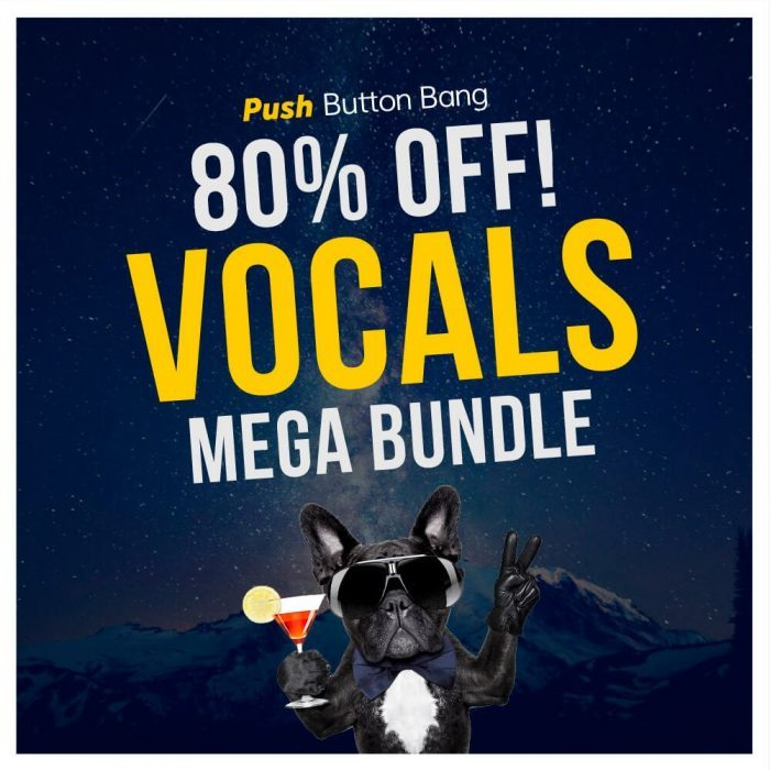 Push Button Bang Vocals Mega Bundle