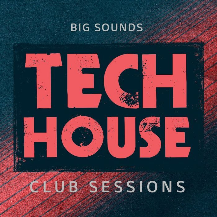 Big Sounds Tech House Club Sessions