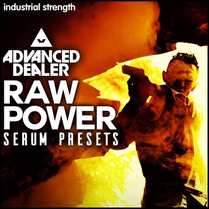Industrial Strength Advanced Dealer Raw Power for Serum