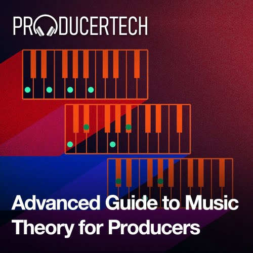 Producertech Advanced Guide to Music Theory for Producers