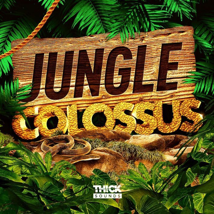 Thick Sounds Jungle Colossus