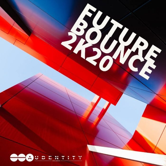 Audentity Records Future Bounce 2K20