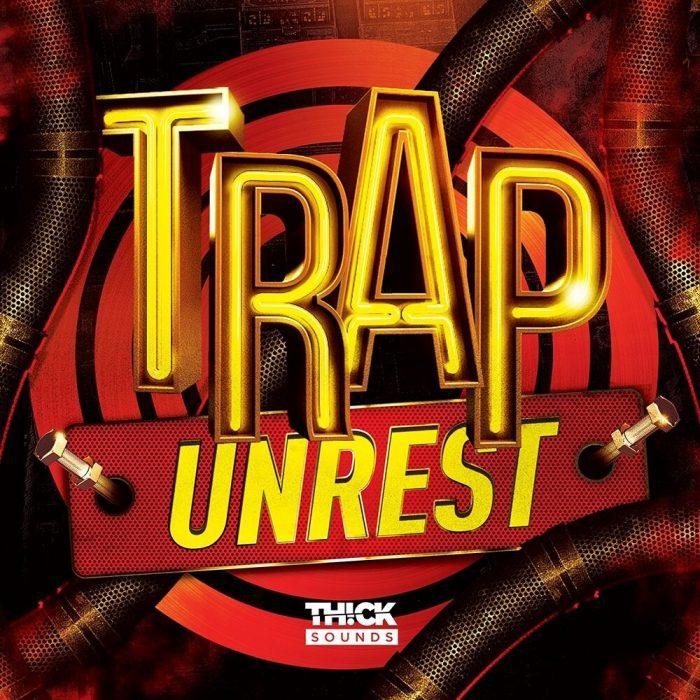 Thick Sounds Trap Unrest