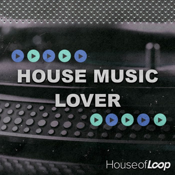 House of Loop House Music Lover