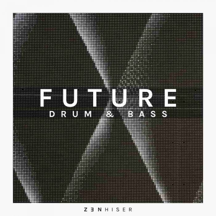 Zenhiser Future Drum & Bass