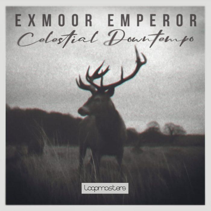 Loopmasters Exmoor Emperor Celestial Downtempo