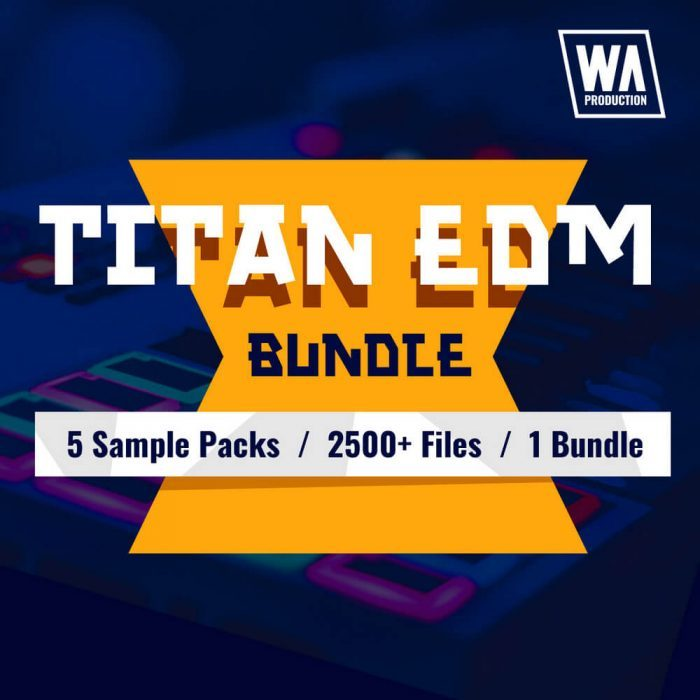 WA Production Titan EDM Bundle