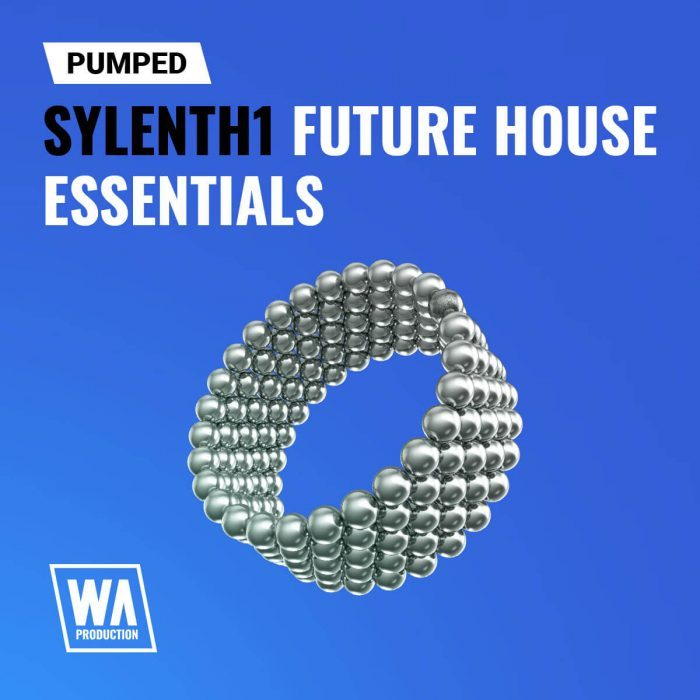 W. A. Production   Sylenth1 Future House Essentials