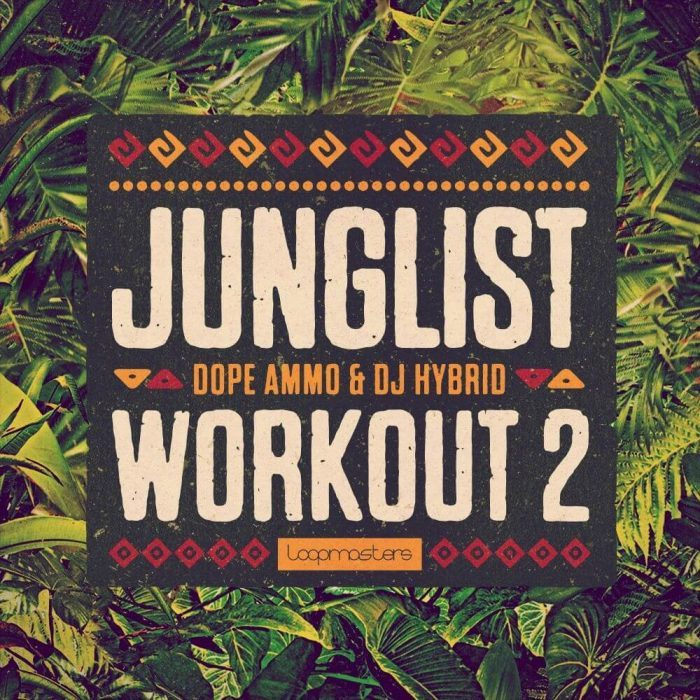 Loopmasters Dope Ammo & DJ Hybrid Junglist Workout 2